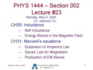 PHYS 1444 Section 002 Lecture 23 Monday May