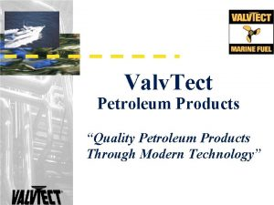 Valv Tect Petroleum Products Quality Petroleum Products Through