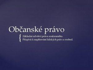 Obansk prvo Zkladn odvtv prva soukromho Pispv k