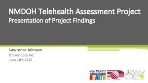 NMDOH Telehealth Assessment Project Presentation of Project Findings