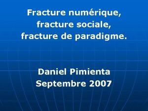 Fracture numrique fracture sociale fracture de paradigme Daniel