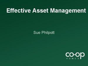 Effective Asset Management Sue Philpott Effective asset management