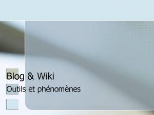 Blog Wiki Outils et phnomnes Blogs et wiki