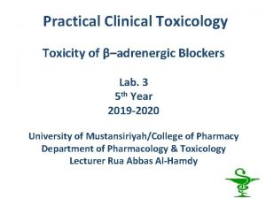 Practical Clinical Toxicology Toxicity of adrenergic Blockers Lab