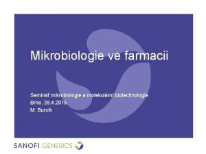 Mikrobiologie ve farmacii Semin mikrobiologie a molekulrn biotechnologie