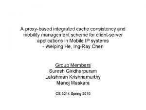 A proxybased integrated cache consistency and mobility management