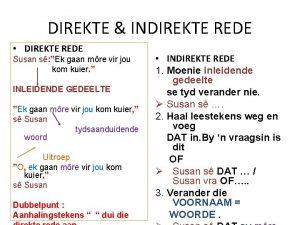 DIREKTE INDIREKTE REDE DIREKTE REDE Susan s Ek