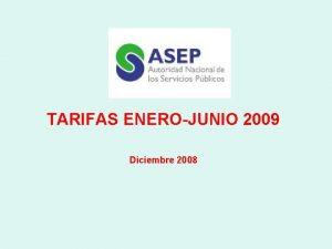 TARIFAS ENEROJUNIO 2009 Diciembre 2008 Precios Promedio Global