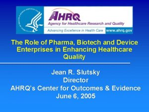 The Role of Pharma Biotech and Device Enterprises