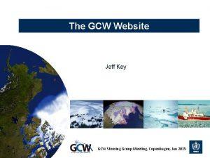 The GCW Website Jeff Key 1 GCW Steering