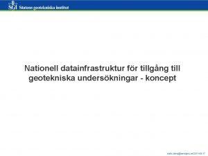 Nationell datainfrastruktur fr tillgng till geotekniska underskningar koncept