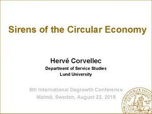 Sirens of the Circular Economy Herv Corvellec Department
