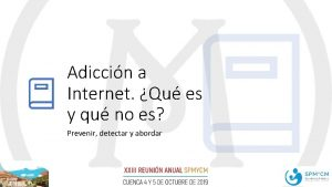 Adiccin a Internet Qu es y qu no