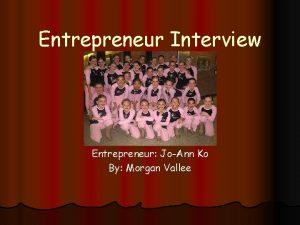 Entrepreneur Interview Entrepreneur JoAnn Ko By Morgan Vallee