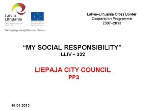 LatviaLithuania Cross Border Cooperation Programme 2007 2013 MY