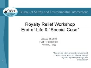 Royalty Relief Workshop EndofLife Special Case January 31