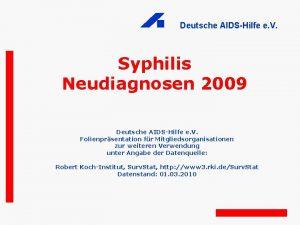 Deutsche AIDSHilfe e V Syphilis Neudiagnosen 2009 Deutsche