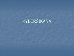 KYBERIKANA Co je kyberikana n Kyberikana je ikanovn