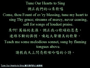 Tune Our Hearts to Sing Come thou Fount