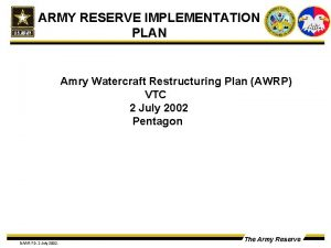 ARMY RESERVE IMPLEMENTATION PLAN Amry Watercraft Restructuring Plan