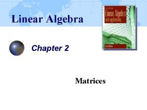 Linear Algebra Chapter 2 Matrices 2 1 Addition