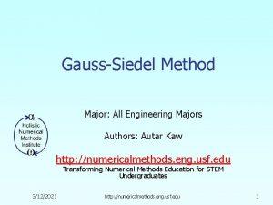 GaussSiedel Method Major All Engineering Majors Authors Autar