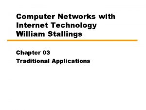Computer Networks with Internet Technology William Stallings Chapter