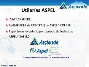 Utileras ASPEL ASTRANSFIERE ASIMPORTA de CONTPAQ i a