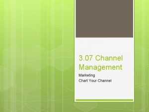 3 07 Channel Management Marketing Chart Your Channel