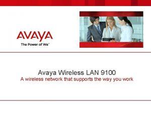 Avaya Wireless LAN 9100 A wireless network that