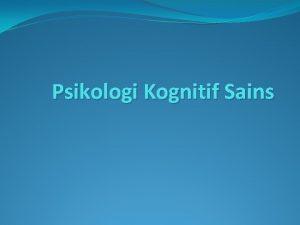 Psikologi Kognitif Sains Apakah Kognitif Sains itu Kognitif
