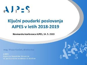 Kljuni poudarki poslovanja AJPES v letih 2018 2019