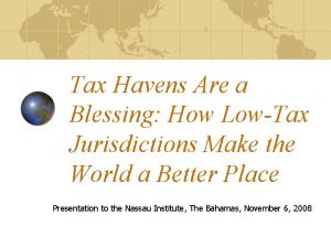 Tax Havens Are a Blessing How LowTax Jurisdictions