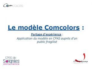 Le modle Comcolors Partage dexprience Application du modle