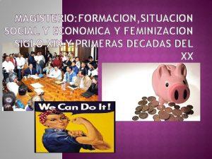 MAGISTERIO FORMACION SITUACION SOCIAL Y ECONOMICA Y FEMINIZACION