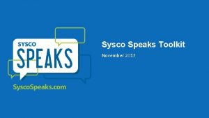 Sysco Speaks Toolkit November 2017 Sysco Speaks Jan