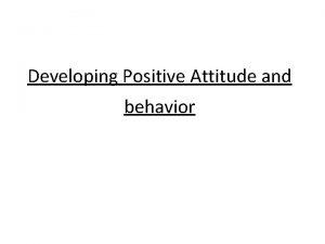 Developing Positive Attitude and behavior lsg xfd L