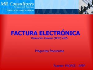 FACTURA ELECTRNICA Resolucin General AFIP 2485 Preguntas frecuentes