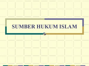 SUMBER HUKUM ISLAM PENGERTIAN SUMBER ASAL SESUATU KAMUS