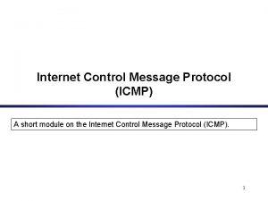 Internet Control Message Protocol ICMP A short module