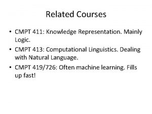 Related Courses CMPT 411 Knowledge Representation Mainly Logic