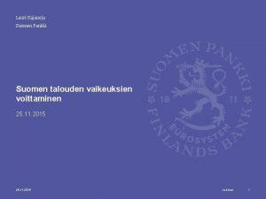 Lauri Kajanoja Suomen Pankki Suomen talouden vaikeuksien voittaminen