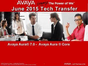 Avaya Aura 7 0 Avaya Aura Core 2015