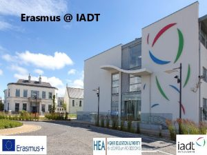 Erasmus IADT About the Erasmus Programme EUs flagship