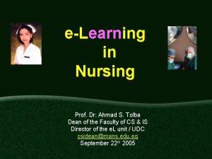 eLearning in Nursing Prof Dr Ahmad S Tolba