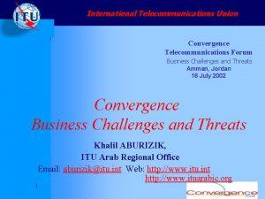 International Telecommunications Union Convergence Telecommunications Forum Business Challenges