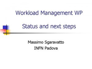 Workload Management WP Status and next steps Massimo
