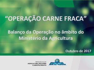 OPERAO CARNE FRACA Balano da Operao no mbito
