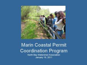 Marin Coastal Permit Coordination Program North Bay Watershed