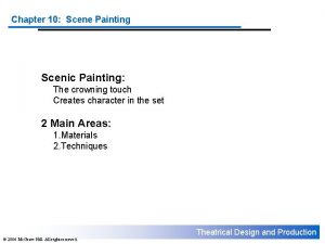 Chapter 10 Scene Painting Scenic Painting The crowning